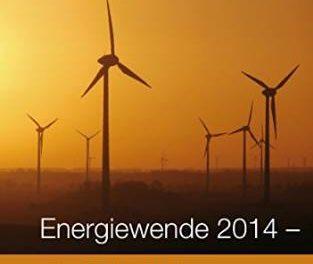 """(II) Neue Bücher zur Energiewende, dem """"Klimaschutz"""" und dem Atomausstieg hier: """"Energiewende 2014 – ein Debakel"""""""""""