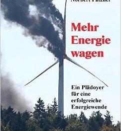 """Neues Buch zur Energiewende – """"Mehr Energie wagen – Plädoyer für eine erfolgreiche Energiewende"""""""
