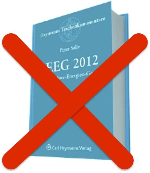 (Teil 1) Das EEG verstößt gegen das Grundgesetz und EU-Recht – Neue rechtswissenschaftliche Analyse