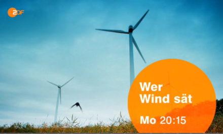 Heute Abend 20:15 ZDF – Wer Wind sät