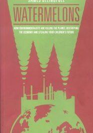 Wie Umweltaktivisten den Planeten töten, die Wirtschaft zerstören und unseren Kindern die Zukunft stehlen