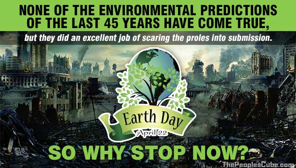 Glauben Sie niemals den Untergangs Propheten: Earth Day Vorhersagen die alle Falsch waren
