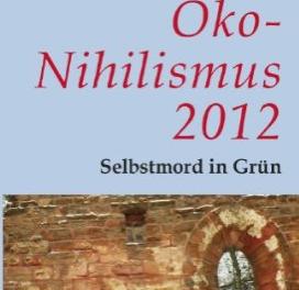 Ökonihilismus 2012, Selbstmord in Raten von Edgar L. Gärtner – eine Buchrezension