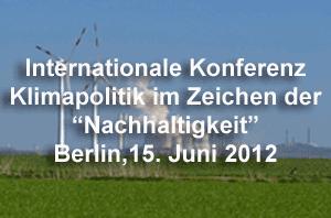 Internationale Klimakonferenz am 15.6.12 in Berlin