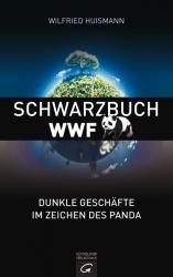 """WWF will Zensur; Buchhändler nehmen """"Schwarzbuch WWF"""" aus dem Sortiment!"""