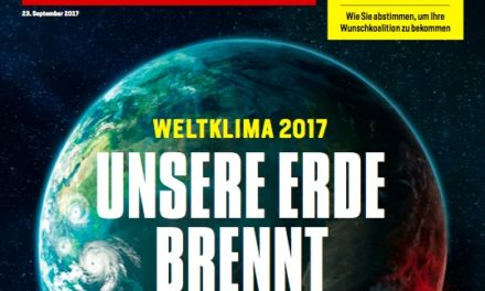 """FOCUS – """"WELTKLIMA 2017: UNSERE ERDE BRENNT"""" – NEIN!"""