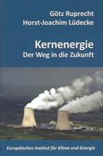 Energieerzeugung der besseren Art – Die Kernkraft aufrichtig betrachtet
