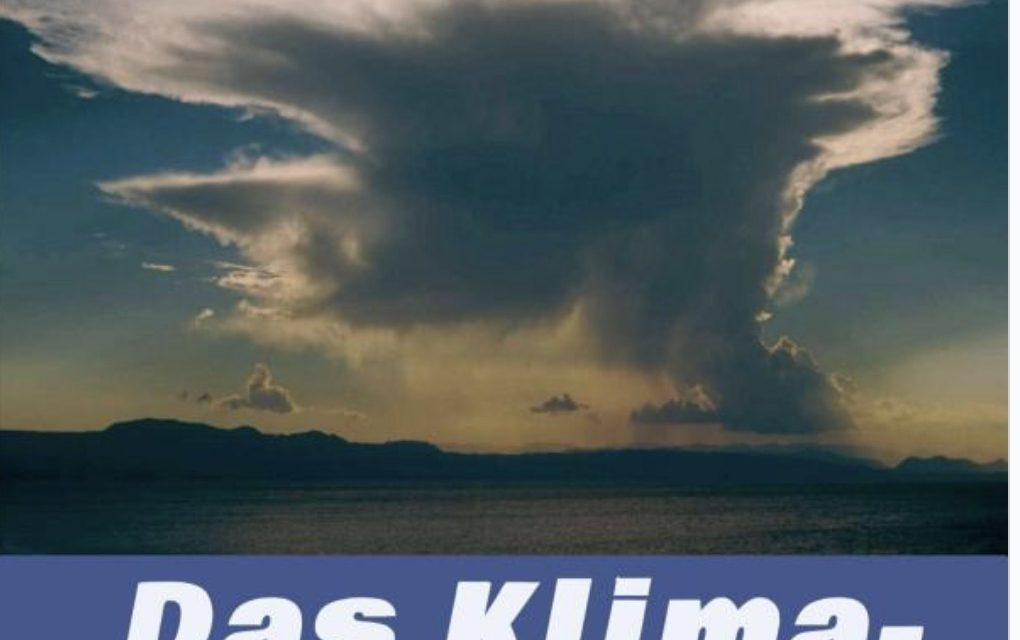 Analyse, Kritik und Hintergründe des Klima-Paradigmas