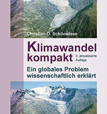 Buchbesprechung:    Christian-D. Schönwiese; Klimawandel kompakt . Ein globales Problem wissenschaftlich erklärt