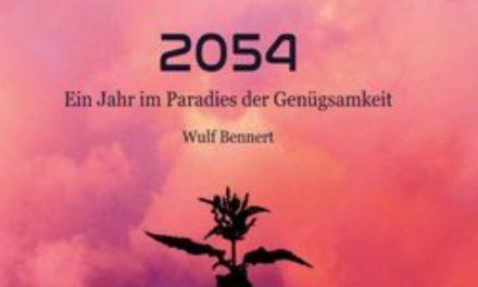 """""""2054 – Ein Jahr im Paradies der Genügsamkeit"""" – dystopischer Blick in eine Zukunft, die durchaus die unsrige werden könnte"""