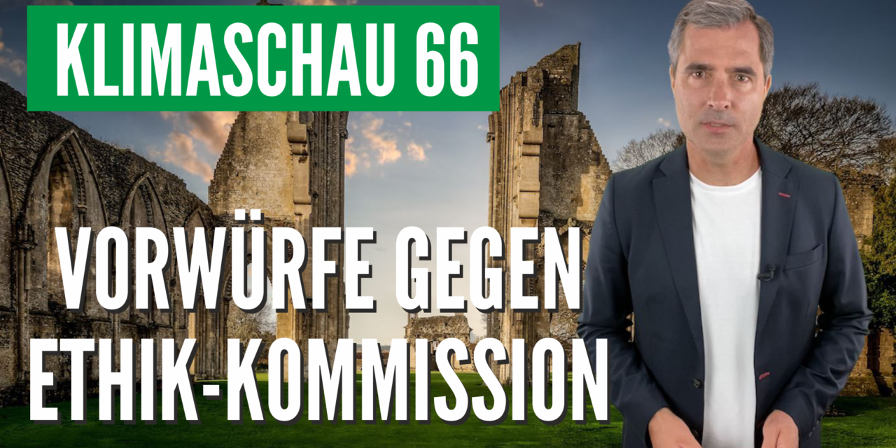 Die Klimaschau von Sebastian Lüning: Weder kompetent, noch unabhängig: Ethik-Kommission zum Ausstieg aus der Kernenergie
