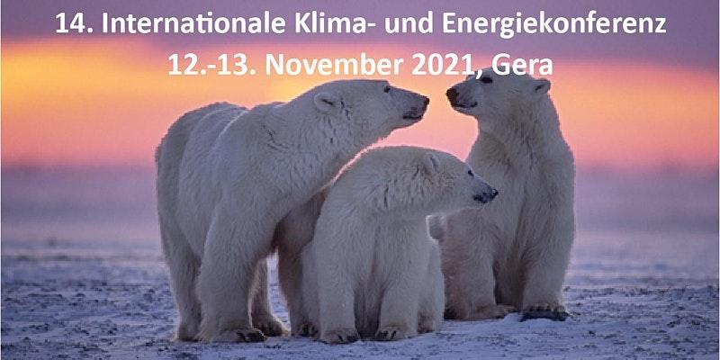 14. Internationale EIKE- Klima- und Energiekonferenz am 12.-13. November 2021 in Gera