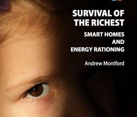 Nur die Reichsten überleben: Smart Homes und Energie-Rationierung